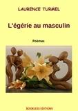 Laurence Turmel - L'égérie au masculin.