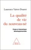 Laurence Vaivre-Douret - La qualité de vie du nouveau-né - Corps et dynamique développementale.