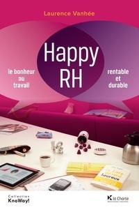 Laurence Vanhee - Happy RH - Le bonheur au travail. Rentable et durable.