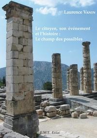 Laurence Vanin - Le citoyen, son événement et l'histoire : le champ des possibles.