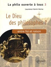 Laurence Vanin - Le Dieu des philosophes ? - Entre foi et raison.