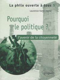 Laurence Vanin - Pourquoi le politique ? - L'avenir de la citoyenneté.