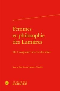Laurence Vanoflen - Femmes et philosophie des Lumières - De l'imaginaire à la vie des idées.