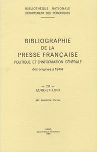 Histoiresdenlire.be Bibliographie de la presse française politique et d'information générale des origines à 1944 - Eure-et-Loir (28) Image
