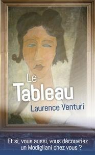 Ebooks télécharger rapidshare deutsch Le Tableau par Laurence Venturi