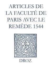 Laurence Vial-Bergon et Max Engammare - Recueil des opuscules 1566. Articles de la Faculté de Paris avec le remède (1544).