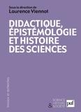 Laurence Viennot et Christian Grataloup - Didactique, épistémologie et histoire des sciences - Penser l'enseignement.