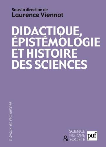 Didactique, épistémologie et histoire des sciences. Penser l'enseignement