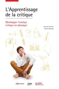 Laurence Viennot et Nicolas Décamp - L'Apprentissage de la critique - Développer l'analyse critique en physique.