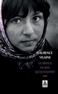 Laurence Vilaine - Le silence ne sera qu'un souvenir.