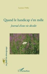 Laurence Vollin - Quand le handicap s'en mêle - Journal d'une vie décalée.