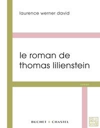 Laurence Werner David - Le roman de Thomas Lilienstein.