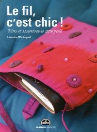 Laurence Wichegrod - Le fil, c'est chic ! - Bijoux et accessoires en coton perlé.