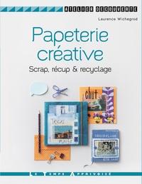 Laurence Wichegrod - Papeterie créative - Scrap, récup & recyclage.