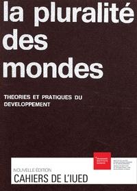 Laurence Wilhelm et Fabrizio Sabelli - La pluralité des mondes - Théories et pratiques du développement.