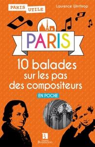 Laurence Winthrop - Paris - 10 balades sur les pas des compositeurs.