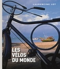 Laurencine Lot - Les vélos du monde.