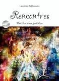 Laurène Baldassara - Rencontres - Méditations guidées. 1 CD audio MP3