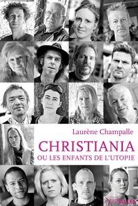 Laurene Champalle - Christiana ou les enfants de l'utopie.