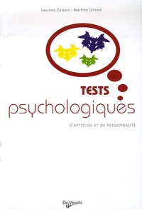 Laurène Genain et Martine Lerond - Les tests psychologiques d'aptitude et de personnalité - Tous les tests auxquels vous pouvez être confronté lors d'une sélection professionnelle.