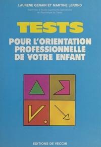 Laurène Genain et Martine Lerond - Tests pour l'orientation professionnelle de votre enfant.