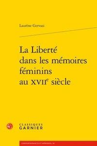 Laurène Gervasi - La liberté dans les mémoires féminins au XVIIIe siècle.