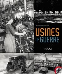 Laurens d' Albis et Pierre Lamard - Usines de guerre.