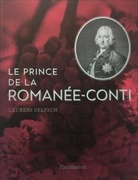 Laurens Delpech - Le Prince de la Romanée-Conti.