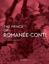 Laurens Delpech - The Prince of Romanée-Conti.