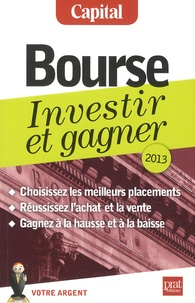 Laurens Lafont et Anton Molina - Bourse - Investir et gagner, 2013.