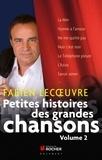 Laurent Abrial et Fabien Lecoeuvre - Petites histoires des grandes chansons - Volume 2.