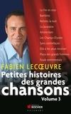 Laurent Abrial et Fabien Lecoeuvre - Petites histoires des grandes chansons - Volume 3.