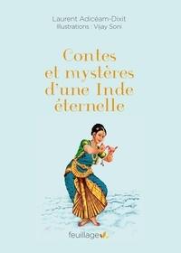 Laurent Adicéam-Dixit - Contes et mystères d'une Inde éternelle.