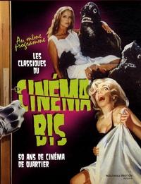 Laurent Aknin - Cinéma Bis - Coffret 2 volumes : Cinéma Bis, 50 ans de cinéma de quartier ; Les classiques du cinéma bis.