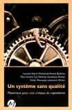 Laurent Alarie et Mohamed Amine Brahimi - Un système sans qualité - Matériaux pour une critique du capitalisme.
