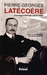 Laurent Albaret - Correspondances de Pierre-Georges Latécoère.