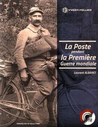Laurent Albaret - La Poste pendant la Première Guerre mondiale.