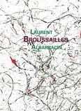 Laurent Albarracin - Broussailles.