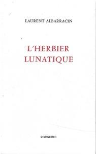 Laurent Albarracin - L'herbier lunatique.