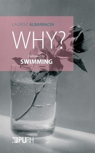 Laurent Albarracin - Why ? - Followed by Swimming.