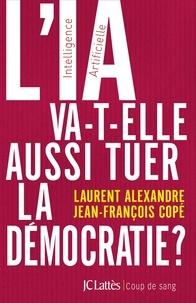 L'IA va-t-elle aussi tuer la démocratie ? - Laurent Alexandre, Jean-François Copé - Format ePub - 9782709663830 - 11,99 €