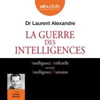 Laurent Alexandre et Arnaud Romain - La guerre des intelligences.