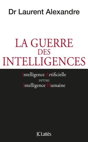 La guerre des intelligences - Laurent Alexandre - Format ePub - 9782709660938 - 14,99 €
