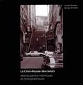 Laurent Amieux et George Sheridan - La Croix-Rousse des canuts - Déambulations historiques et photographiques.