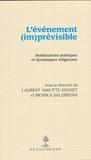Laurent Amiotte-Suchet et Monika Salzbrunn - L'événement (im)prévisible - Mobilisations politiques et dynamiques religieuses.