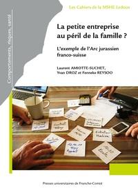 Goodtastepolice.fr La petite entreprise au péril de la famille ? - L'exemple de l'arc jurassien franco-suisse Image