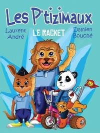 Laurent André et Damien Bouché - Les P'tizimaux - Le racket.