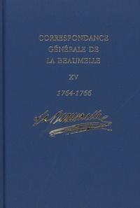 Laurent angliviel de La beaumelle - Correspondance générale de La Beaumelle - Tome 15, Janvier 1764 - décembre 1766.