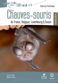 Laurent Arthur et Michèle Lemaire - Les chauves-souris de France, Belgique, Luxembourg et Suisse.