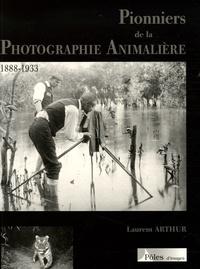 Laurent Arthur - Pionniers de la photographie animalière.